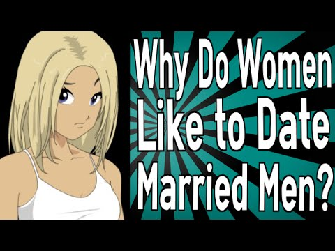 What kind of woman dating a married man